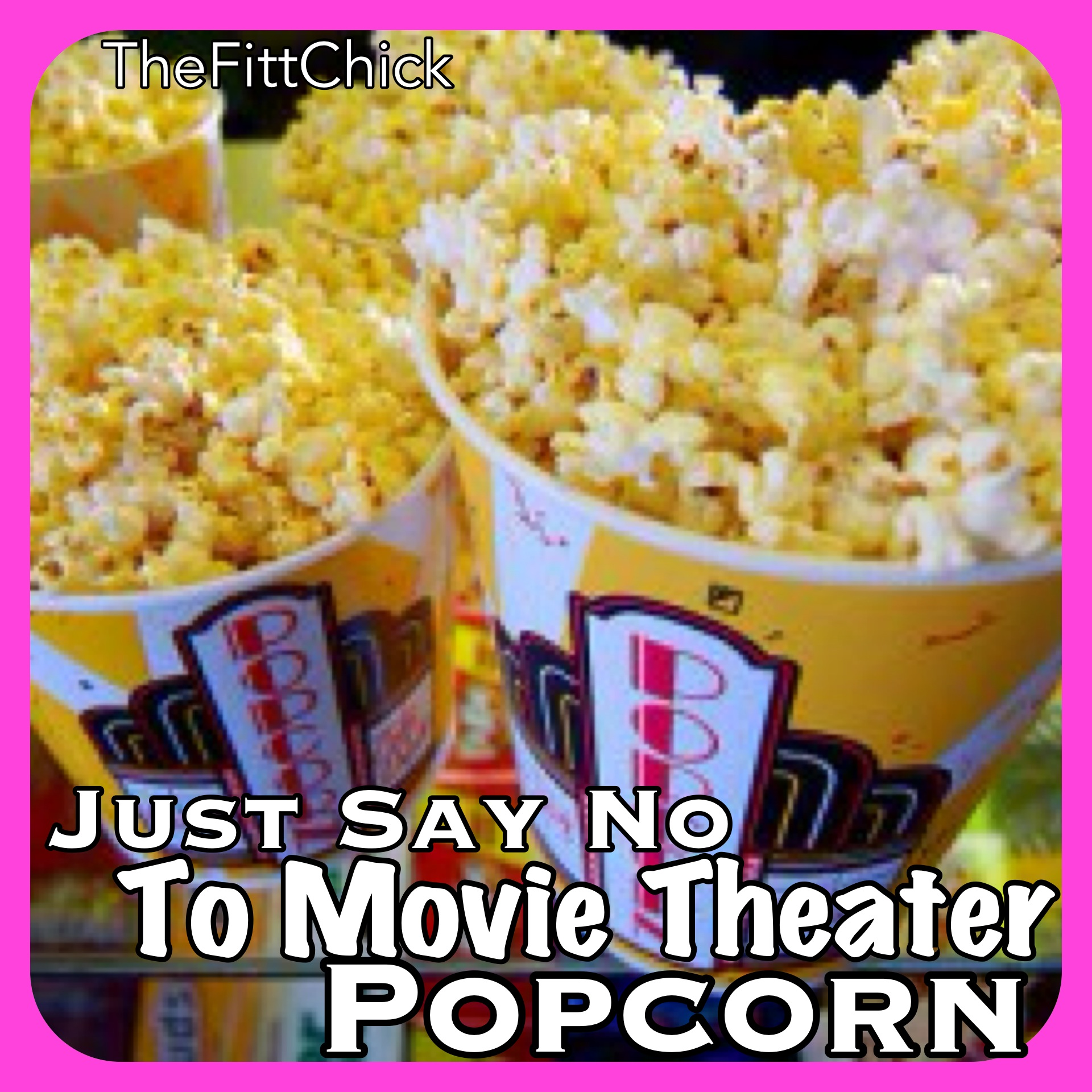 WHY MOVIE THEATER POPCORN COULD BE ONE OF THE WORST THINGS YOU