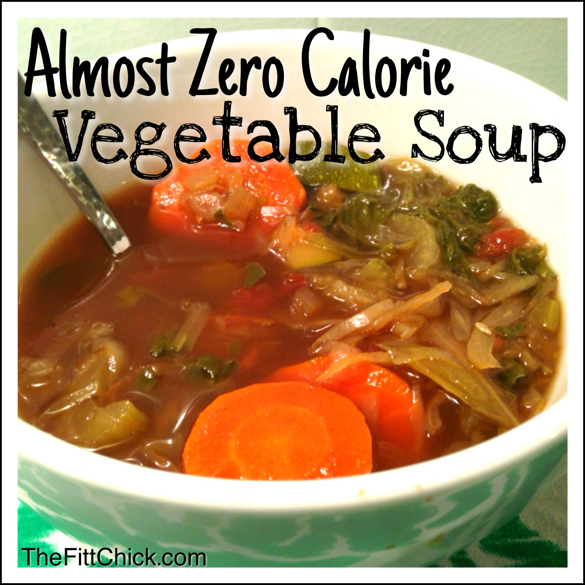 Almost zero calorie vegetable soup thefittchick for Cuisine 0 calorie