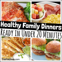 Healthy Family dinners in under 20 minutes