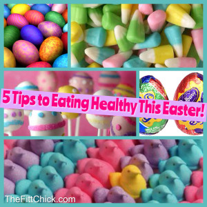 5 Tips to Eating Healthy this Easter!