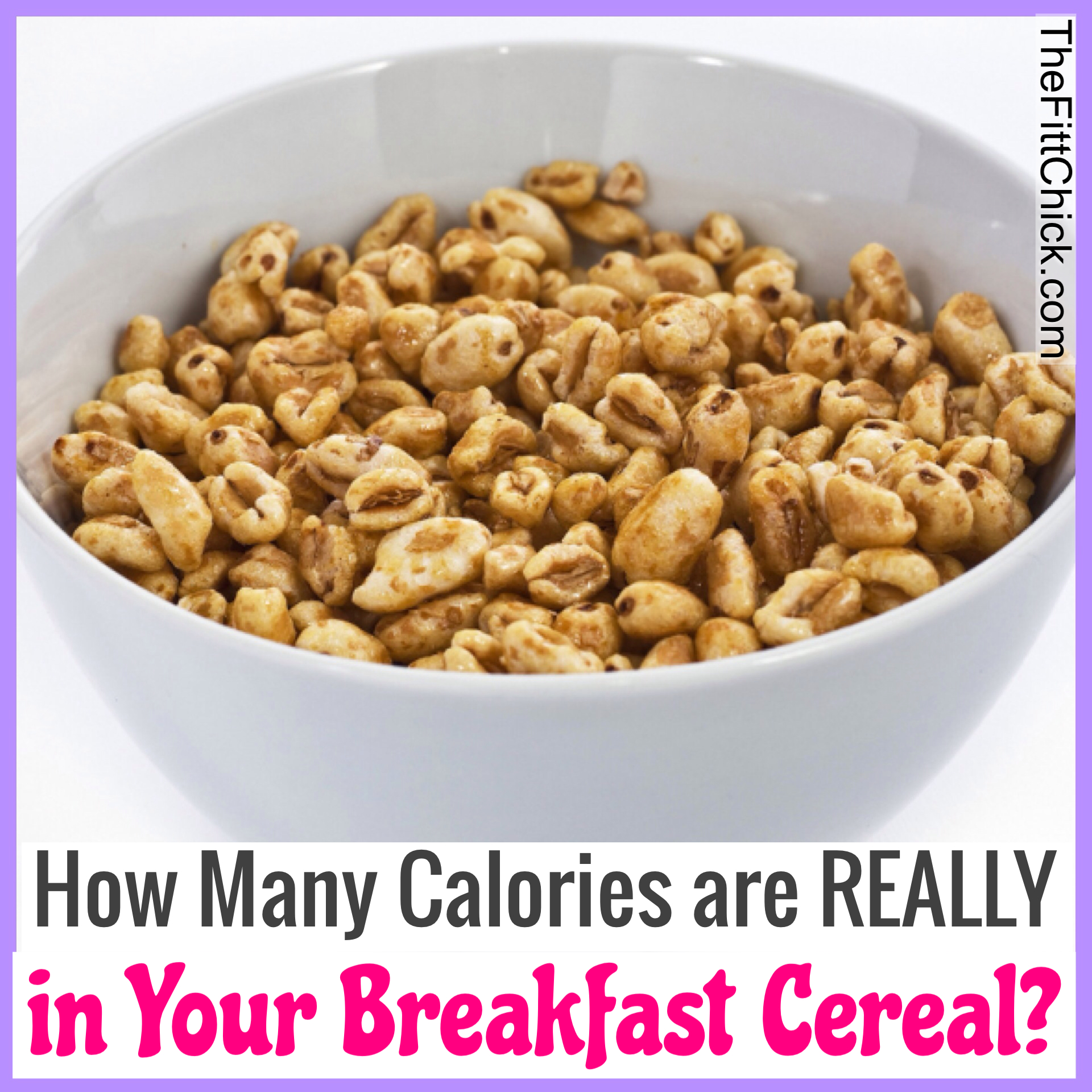 Your Bowl Of Cereal May Have 700 Calories!