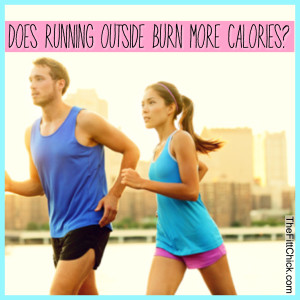 Does Running Outside Burn More Calories!