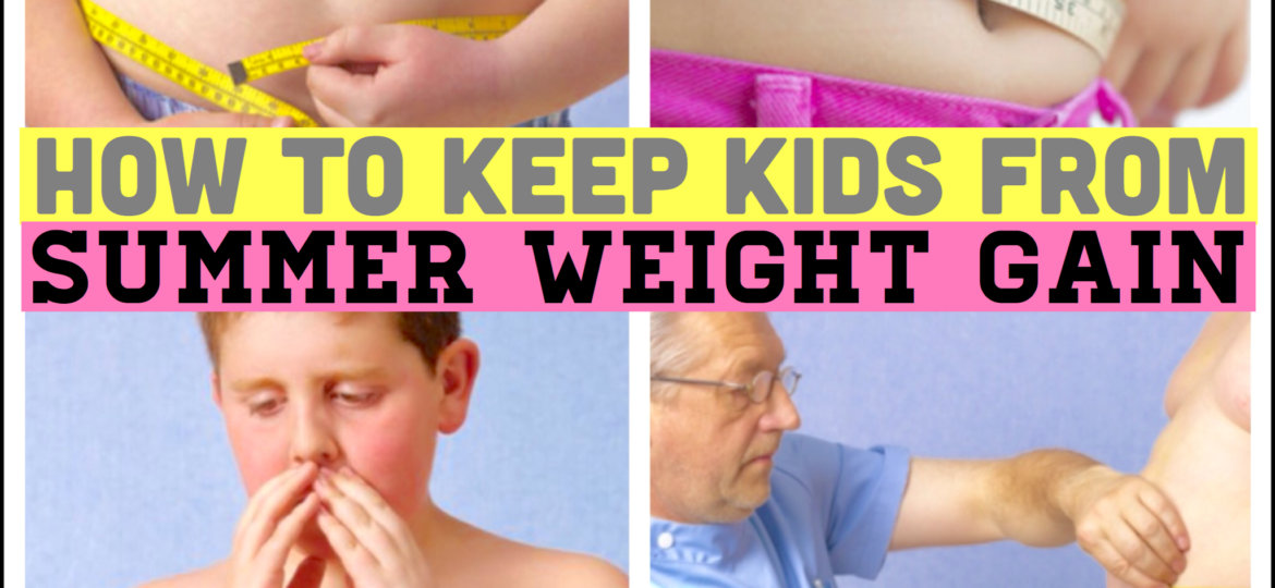 Summer Weight Gain for Kids