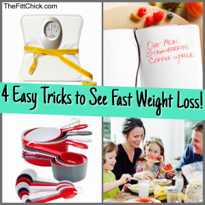 4 Easy Tricks to see Fast Weight Loss!